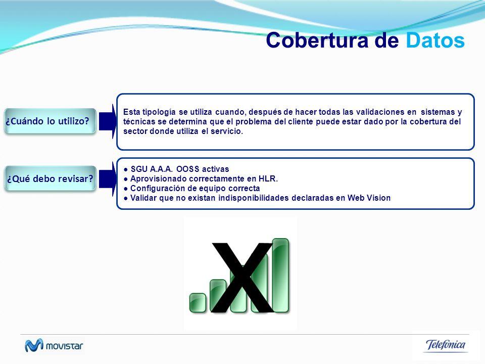 Cobertura de Datos Esta tipología se utiliza cuando, después de hacer todas las validaciones en sistemas y técnicas se determina que el problema del c
