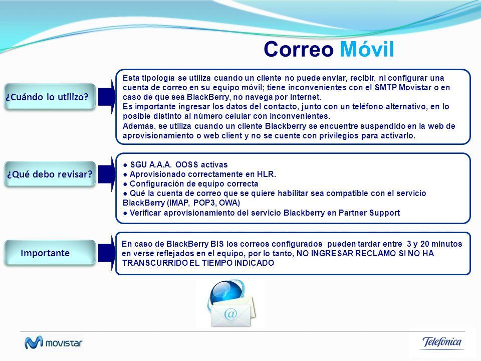 Correo Móvil Esta tipología se utiliza cuando un cliente no puede enviar, recibir, ni configurar una cuenta de correo en su equipo móvil; tiene inconv