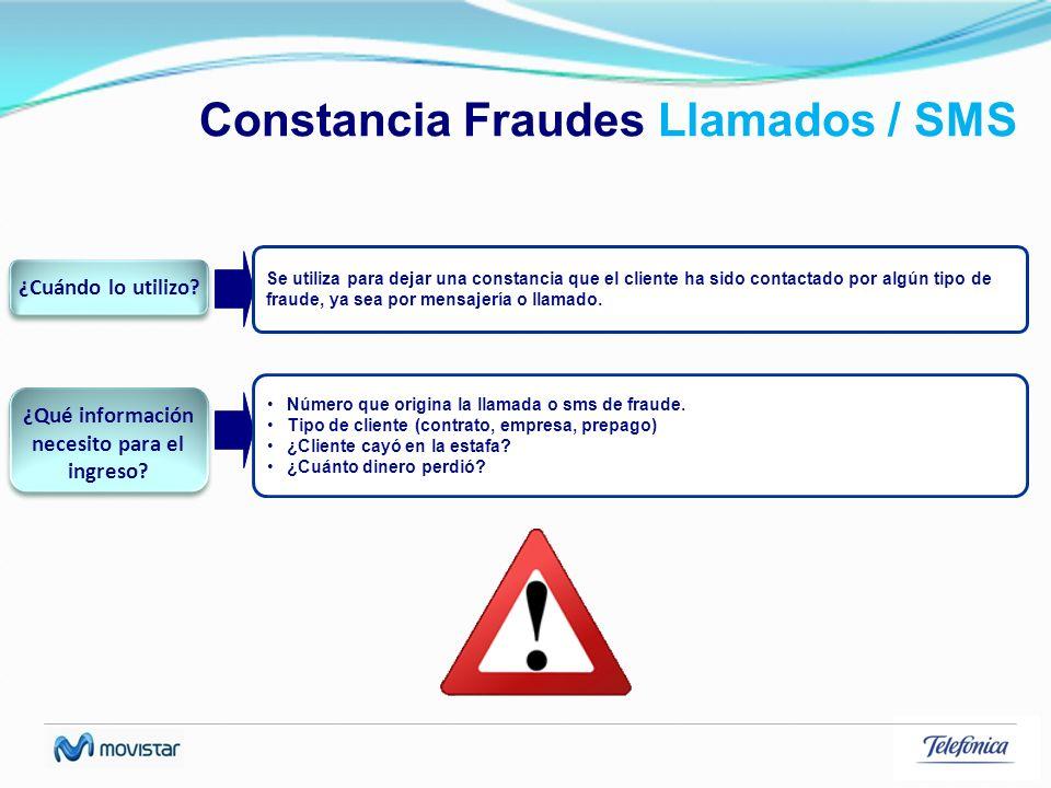 Constancia Fraudes Llamados / SMS Se utiliza para dejar una constancia que el cliente ha sido contactado por algún tipo de fraude, ya sea por mensajer