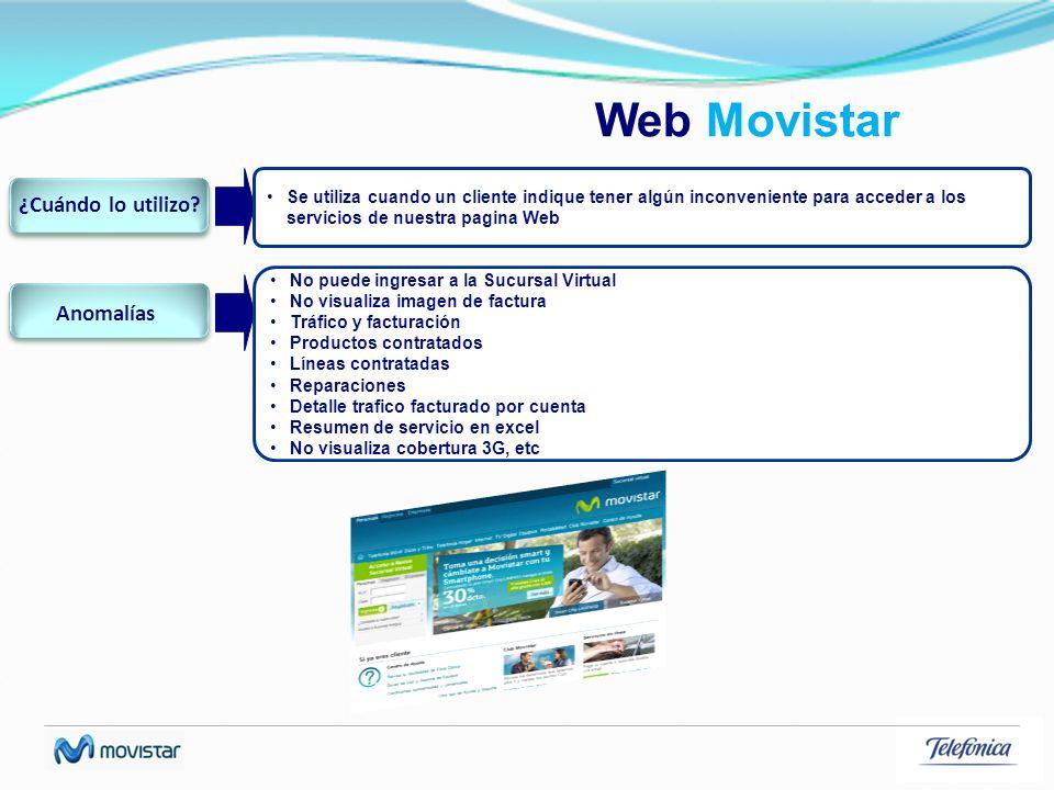 Web Movistar Se utiliza cuando un cliente indique tener algún inconveniente para acceder a los servicios de nuestra pagina Web ¿Cuándo lo utilizo? No