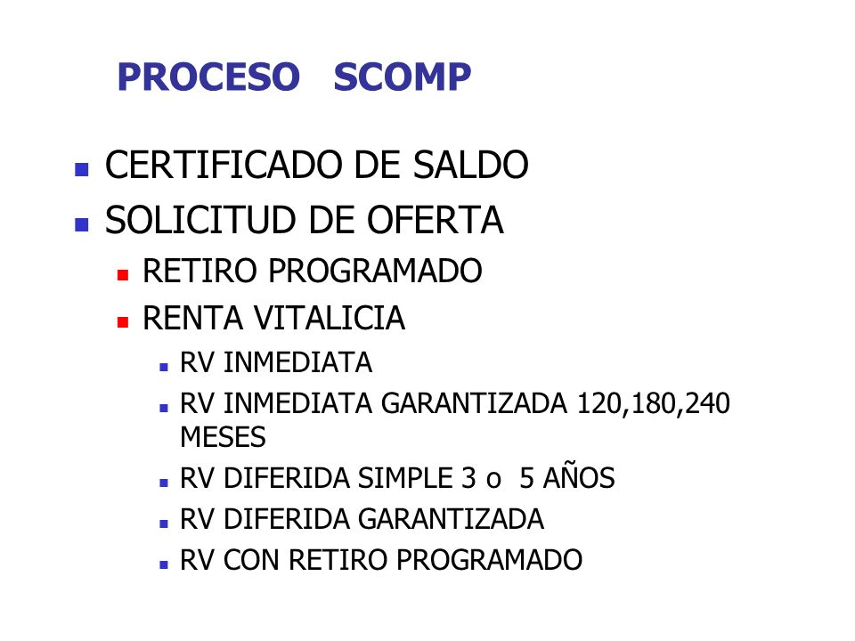 PROCESO SCOMP CERTIFICADO DE SALDO SOLICITUD DE OFERTA RETIRO PROGRAMADO RENTA VITALICIA RV INMEDIATA RV INMEDIATA GARANTIZADA 120,180,240 MESES RV DI