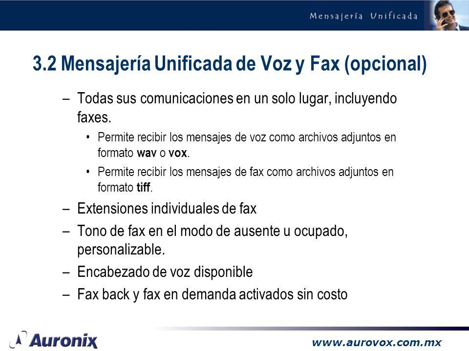 www.aurovox.com.mx –Requiere un nodo de red –Requiere que la computadora en la cual se escucha el mensaje cuente con equipo multimedia (bocinas o audí