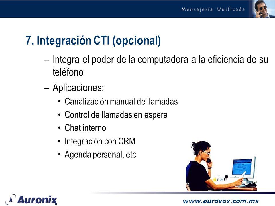 www.aurovox.com.mx 6. IVR (opcional) –Ideal para: Consulta de saldos Consulta de calificaciones Proporcionar información de trámites (delegaciones, em