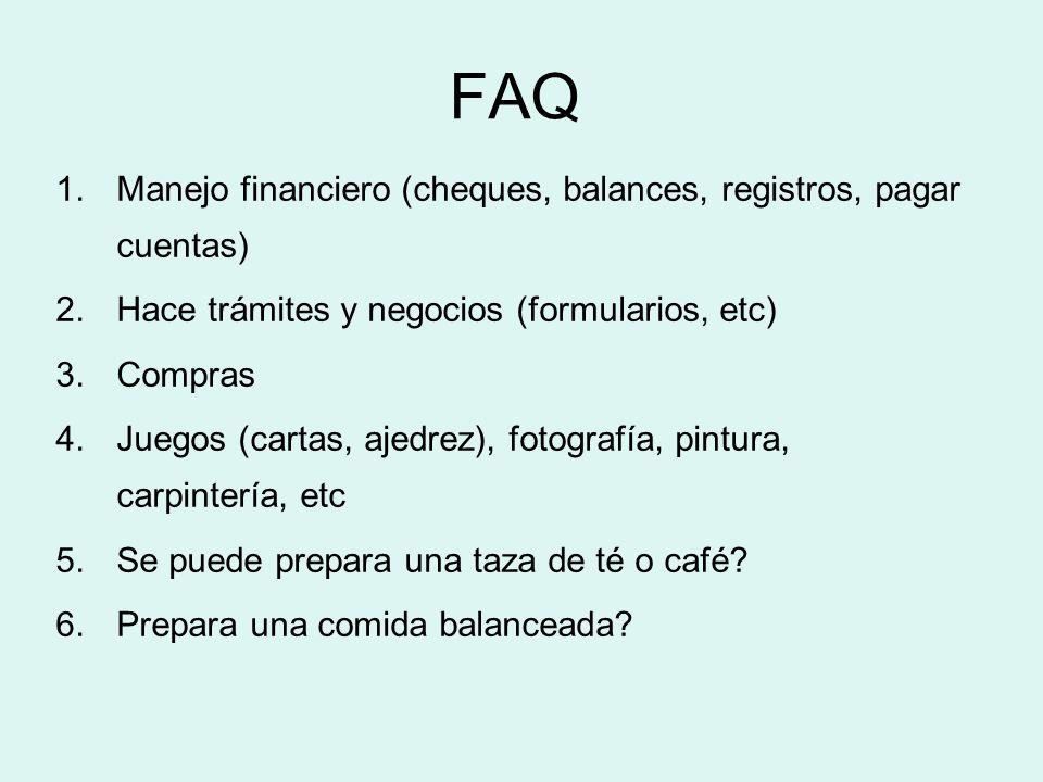 FAQ 1.Manejo financiero (cheques, balances, registros, pagar cuentas) 2.Hace trámites y negocios (formularios, etc) 3.Compras 4.Juegos (cartas, ajedre