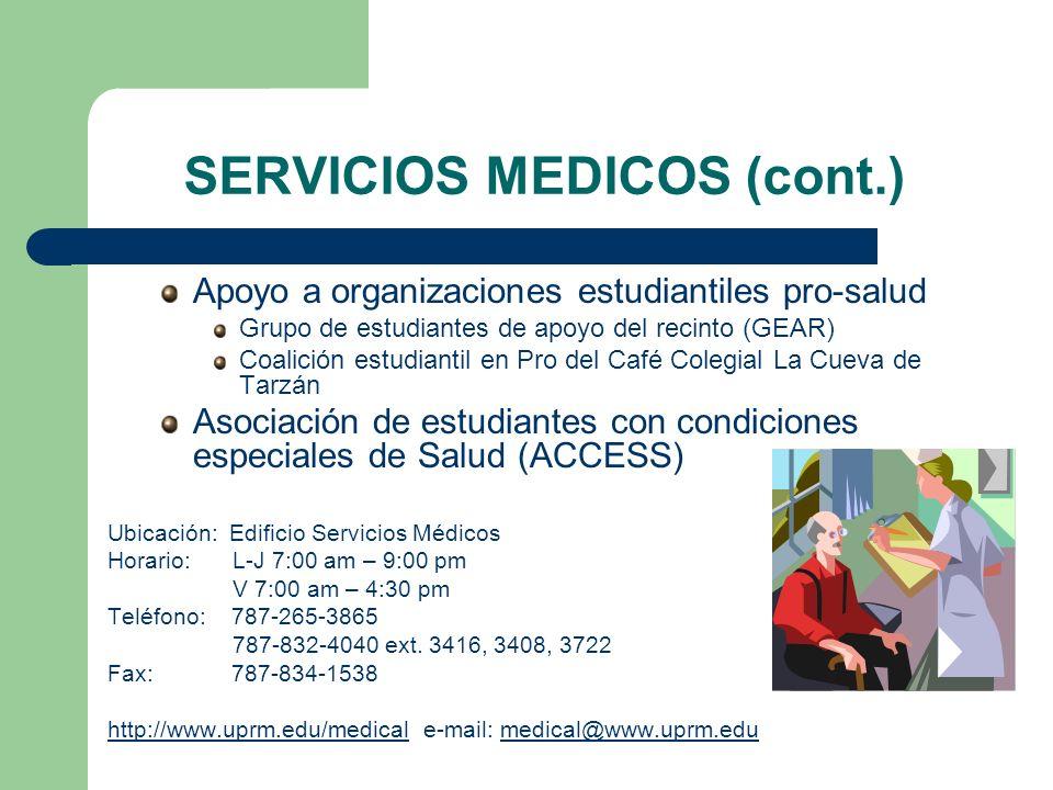 SERVICIOS MEDICOS (cont.) Apoyo a organizaciones estudiantiles pro-salud Grupo de estudiantes de apoyo del recinto (GEAR) Coalición estudiantil en Pro