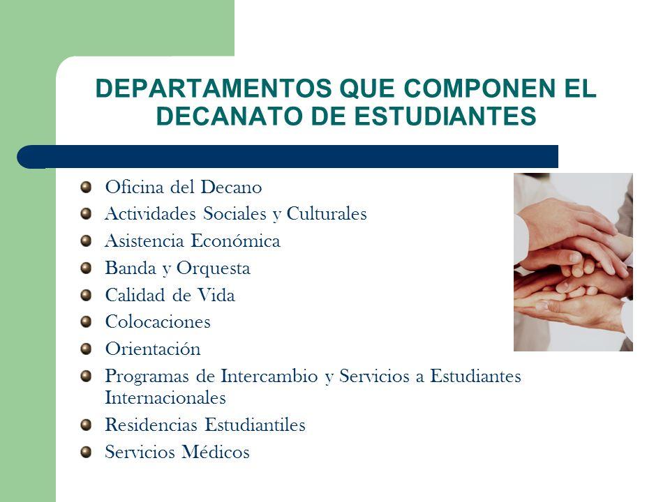 Oficina del Decano Actividades Sociales y Culturales Asistencia Económica Banda y Orquesta Calidad de Vida Colocaciones Orientación Programas de Inter
