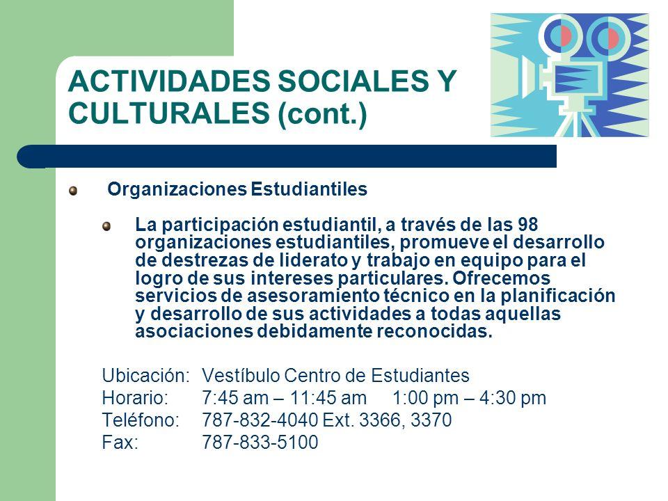 ACTIVIDADES SOCIALES Y CULTURALES (cont.) Organizaciones Estudiantiles La participación estudiantil, a través de las 98 organizaciones estudiantiles,