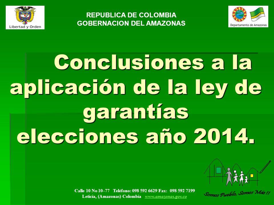 Calle 10 No 10–77 Teléfono: 098 592 6629 Fax: 098 592 7199 Leticia, (Amazonas) Colombia www.amazonas.gov.cowww.amazonas.gov.co Conclusiones a la aplic