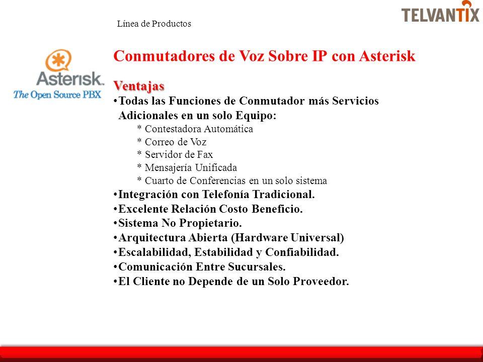 Ventajas Todas las Funciones de Conmutador más Servicios Adicionales en un solo Equipo: * Contestadora Automática * Correo de Voz * Servidor de Fax *