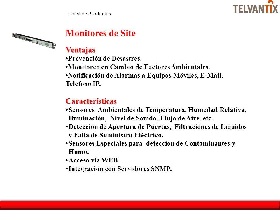 Ventajas Prevención de Desastres. Monitoreo en Cambio de Factores Ambientales. Notificación de Alarmas a Equipos Móviles, E-Mail, Teléfono IP.Caracter