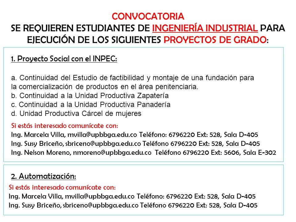 CONVOCATORIA SE REQUIEREN ESTUDIANTES DE INGENIERÍA INDUSTRIAL PARA EJECUCIÓN DE LOS SIGUIENTES PROYECTOS DE GRADO: 3.