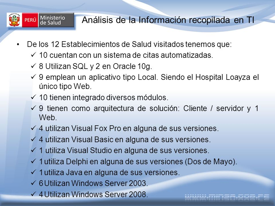 Análisis de la Información recopilada en TI De los 12 Establecimientos de Salud visitados tenemos que: 10 cuentan con un sistema de citas automatizada
