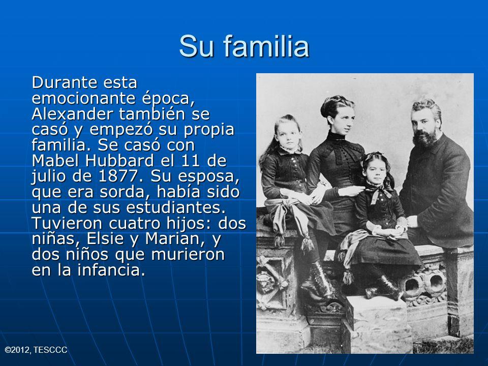 Durante esta emocionante época, Alexander también se casó y empezó su propia familia. Se casó con Mabel Hubbard el 11 de julio de 1877. Su esposa, que