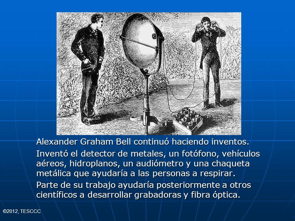 Alexander Graham Bell continuó haciendo inventos. Inventó el detector de metales, un fotófono, vehículos aéreos, hidroplanos, un audiómetro y una chaq