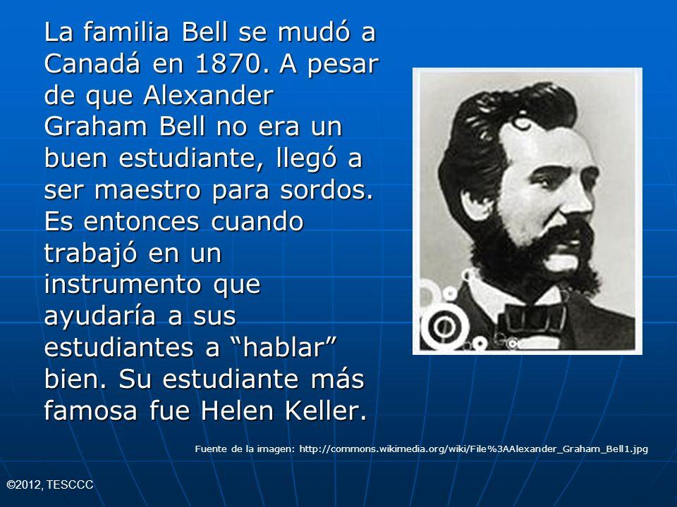 La familia Bell se mudó a Canadá en 1870. A pesar de que Alexander Graham Bell no era un buen estudiante, llegó a ser maestro para sordos. Es entonces