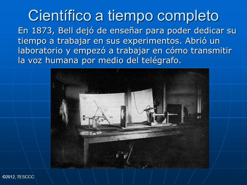 Científico a tiempo completo En 1873, Bell dejó de enseñar para poder dedicar su tiempo a trabajar en sus experimentos. Abrió un laboratorio y empezó