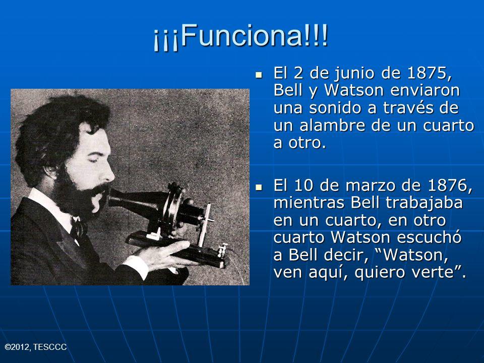 ¡¡¡Funciona!!! El 2 de junio de 1875, Bell y Watson enviaron una sonido a través de un alambre de un cuarto a otro. El 2 de junio de 1875, Bell y Wats