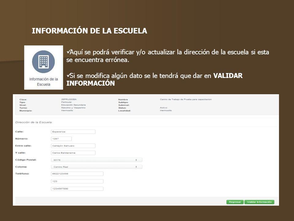 Aquí se podrá verificar y/o actualizar la dirección de la escuela si esta se encuentra errónea. Si se modifica algún dato se le tendrá que dar en VALI