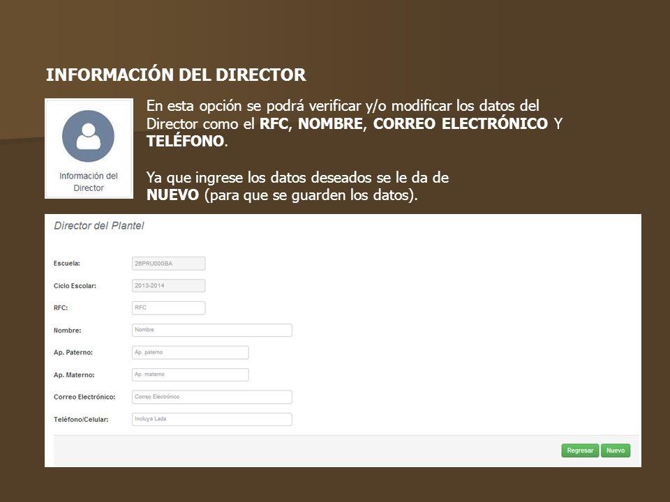 En esta opción se podrá verificar y/o modificar los datos del Director como el RFC, NOMBRE, CORREO ELECTRÓNICO Y TELÉFONO. Ya que ingrese los datos de