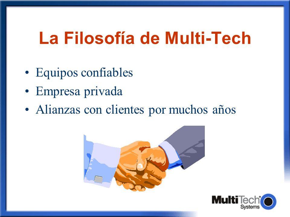 La Filosofía de Multi-Tech Equipos confiables Empresa privada Alianzas con clientes por muchos años