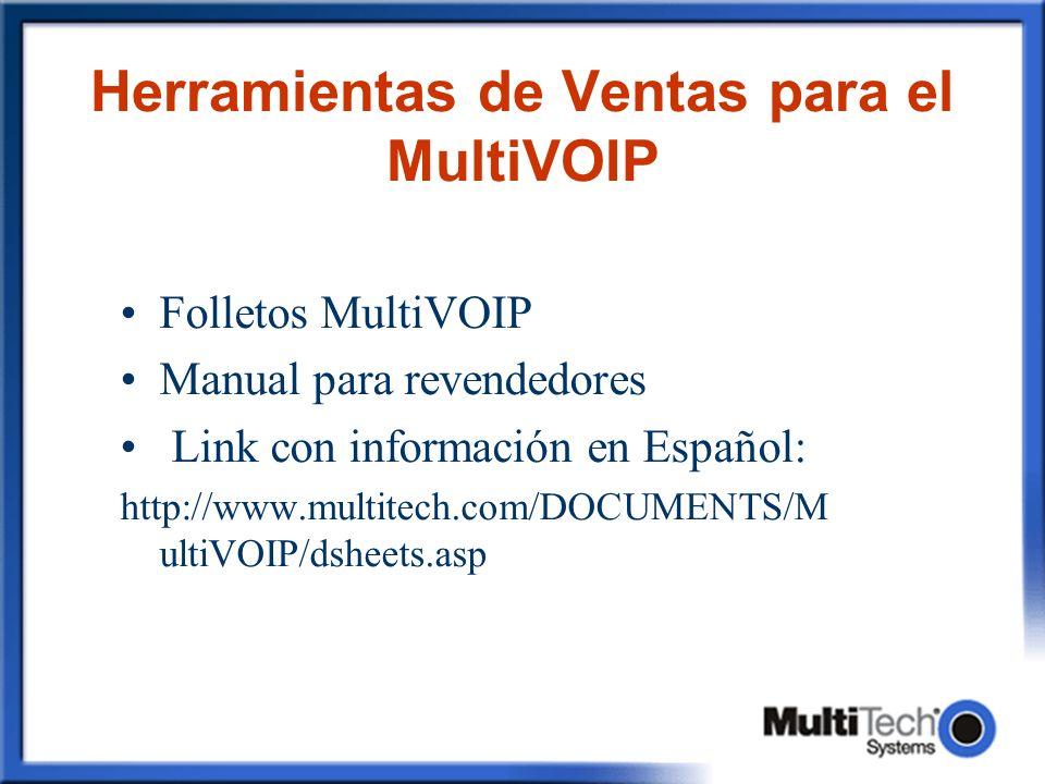 Herramientas de Ventas para el MultiVOIP Folletos MultiVOIP Manual para revendedores Link con información en Español: http://www.multitech.com/DOCUMEN