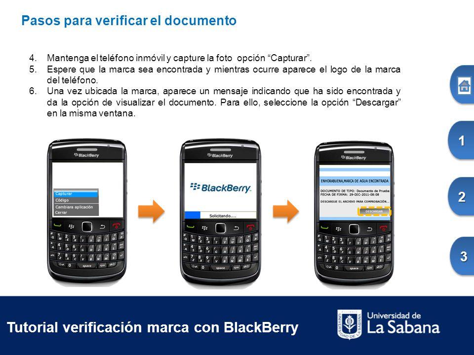 Tutorial verificación marca con BlackBerry Pasos para verificar el documento 4.Mantenga el teléfono inmóvil y capture la foto opción Capturar.