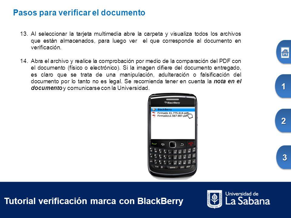 Tutorial verificación marca con BlackBerry Pasos para verificar el documento 13.Al seleccionar la tarjeta multimedia abre la carpeta y visualiza todos los archivos que están almacenados, para luego ver el que corresponde al documento en verificación.