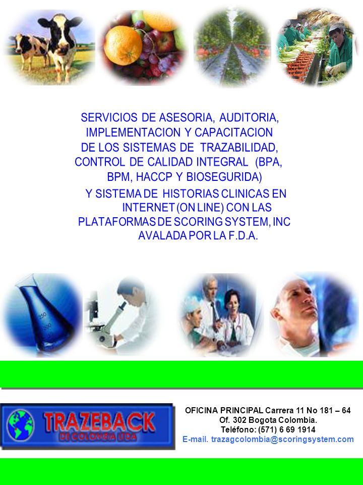 OFICINA PRINCIPAL Carrera 11 No 181 – 64 Of. 302 Bogota Colombia. Teléfono: (571) 6 69 1914 E-mail. trazagcolombia@scoringsystem.com