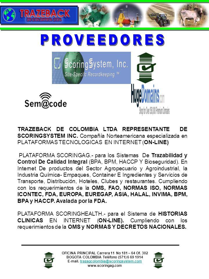 TRAZEBACK DE COLOMBIA LTDA REPRESENTANTE DE SCORINGSYSTEM INC. Compañía Norteamericana especializada en PLATAFORMAS TECNOLOGICAS EN INTERNET (ON-LINE)
