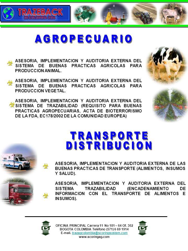 ASESORIA, IMPLEMENTACION Y AUDITORIA EXTERNA DE LAS BUENAS PRACTICAS DE TRANSPORTE (ALIMENTOS, INSUMOS Y SALUD). ASESORIA, IMPLEMENTACION Y AUDITORIA