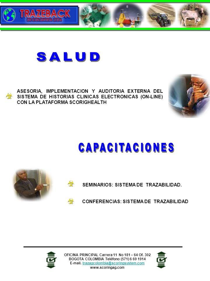 SEMINARIOS: SISTEMA DE TRAZABILIDAD. CONFERENCIAS: SISTEMA DE TRAZABILIDAD OFICINA PRINCIPAL Carrera 11 No 181 – 64 Of. 302 BOGOTA COLOMBIA Teléfono (