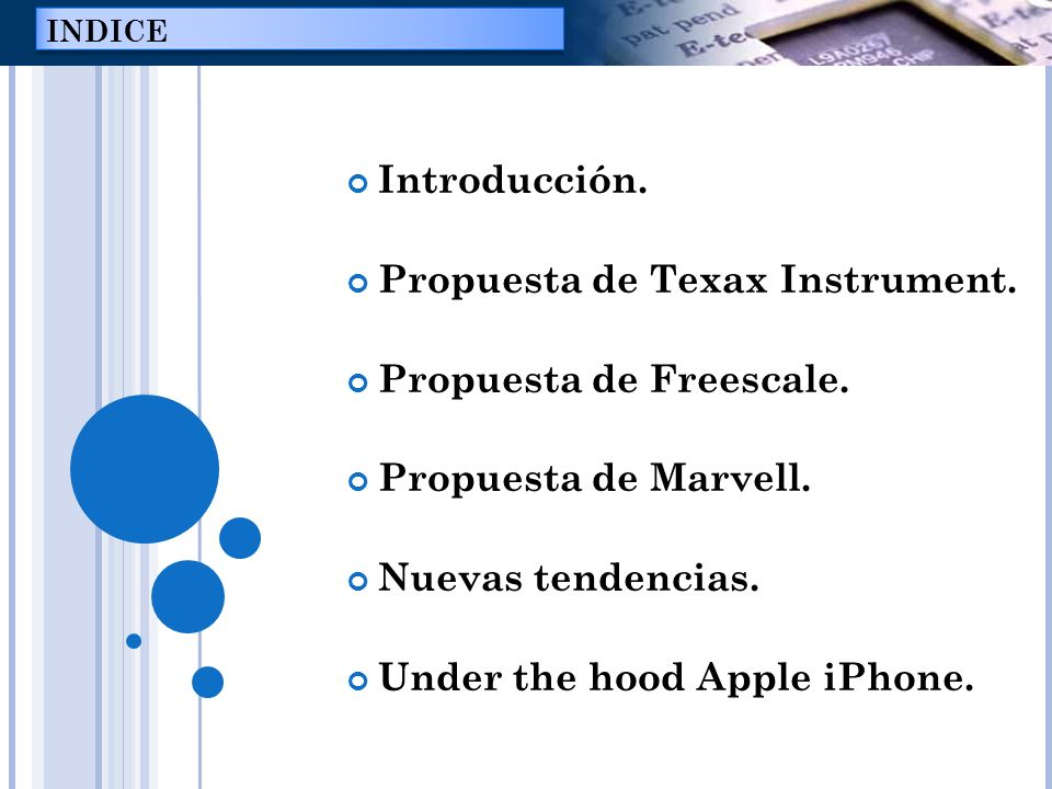Introducción. Propuesta de Texax Instrument. Propuesta de Freescale. Propuesta de Marvell. Nuevas tendencias. Under the hood Apple iPhone. INDICE
