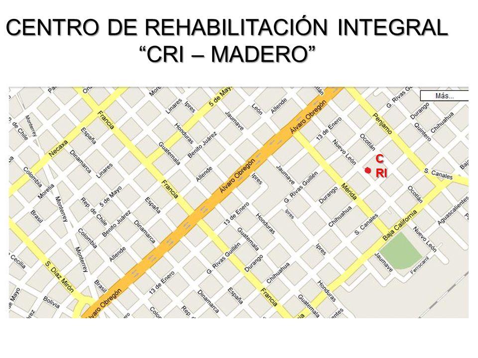 C RI CENTRO DE REHABILITACIÓN INTEGRAL CRI – MADERO