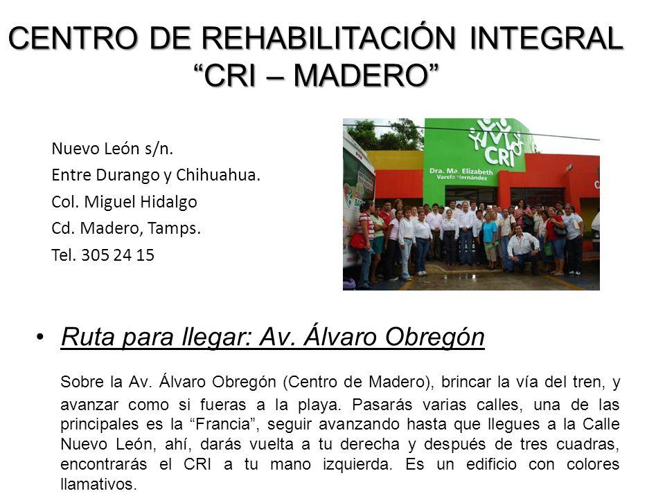 Ruta para llegar: Av. Álvaro Obregón Sobre la Av. Álvaro Obregón (Centro de Madero), brincar la vía del tren, y avanzar como si fueras a la playa. Pas