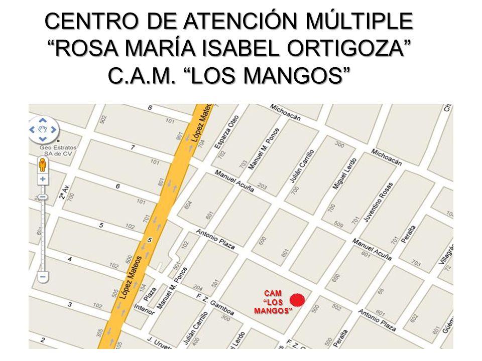 CENTRO DE ATENCIÓN MÚLTIPLE ROSA MARÍA ISABEL ORTIGOZA C.A.M. LOS MANGOS CAM LOS MANGOS