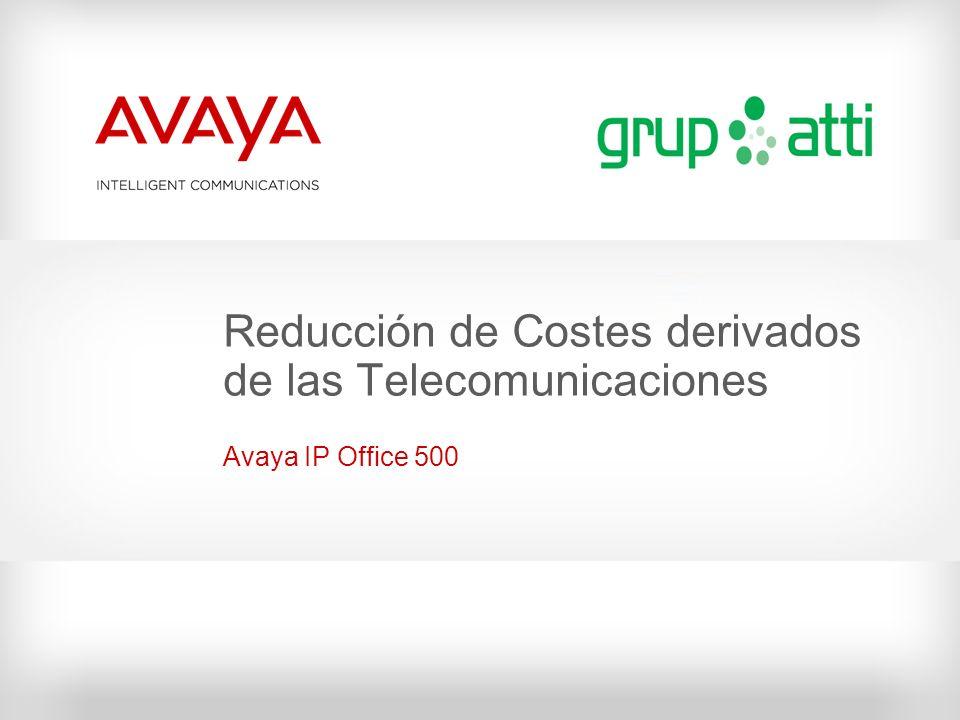 Reducción de Costes derivados de las Telecomunicaciones Avaya IP Office 500