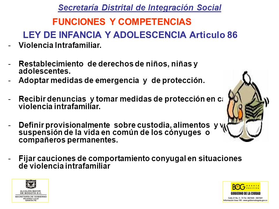 Secretaría Distrital de Integración Social LEY DE INFANCIA Y ADOLESCENCIA Articulo 86 -Violencia Intrafamiliar. -Restablecimiento de derechos de niños