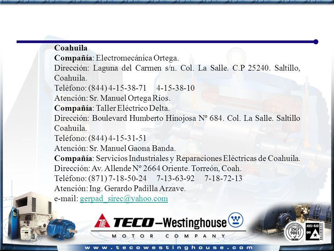 Coahuila Compañía: Electromecánica Ortega. Dirección: Laguna del Carmen s/n.