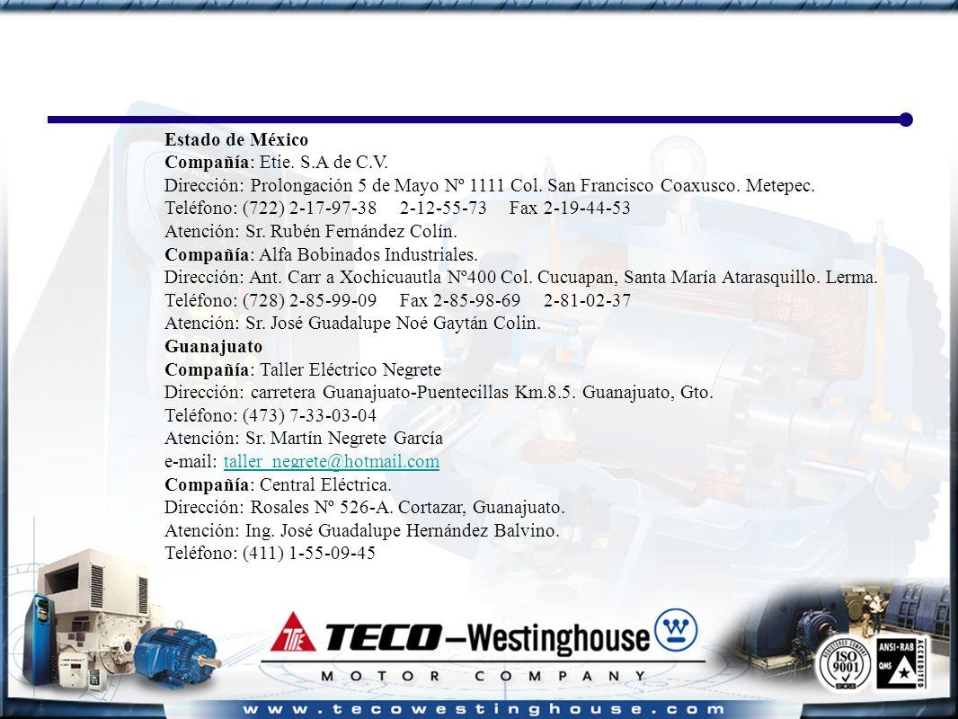 Estado de México Compañía: Etie. S.A de C.V. Dirección: Prolongación 5 de Mayo Nº 1111 Col.