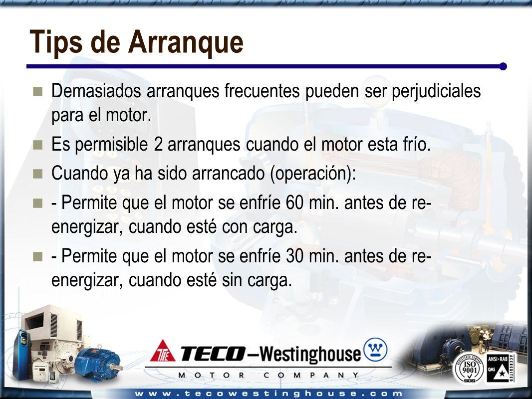 Tips de Arranque Demasiados arranques frecuentes pueden ser perjudiciales para el motor.