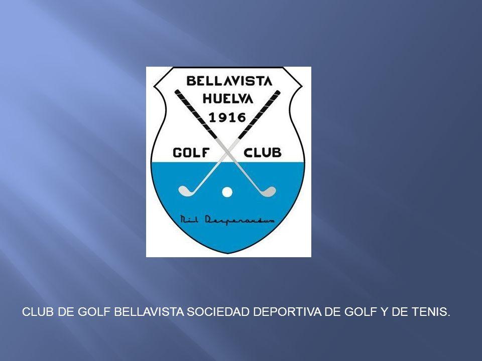 CLUB DE GOLF BELLAVISTA SOCIEDAD DEPORTIVA DE GOLF Y DE TENIS.