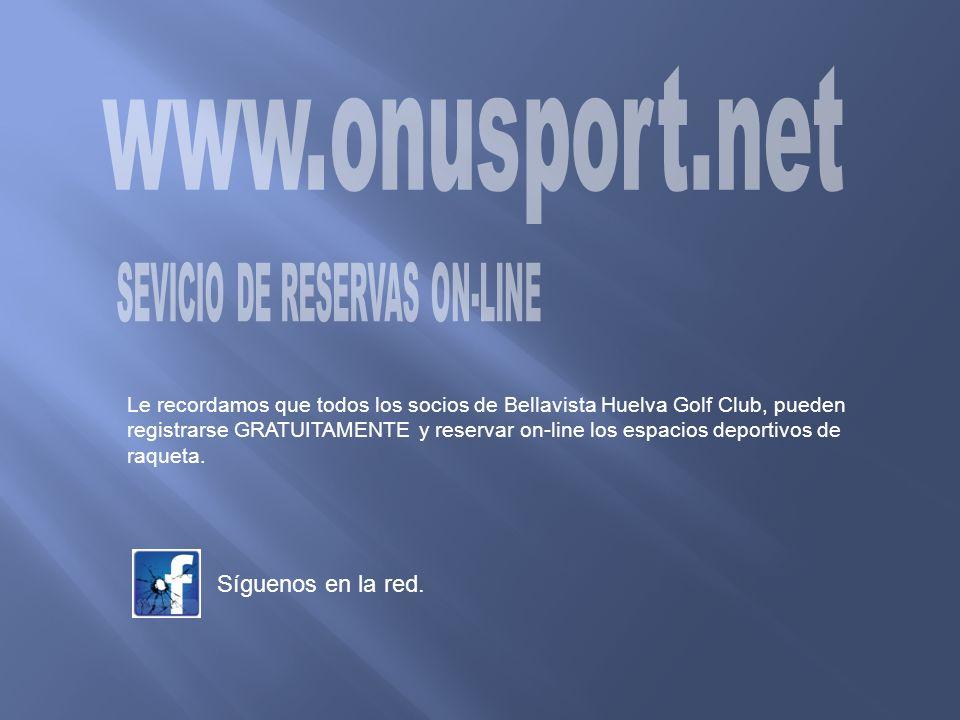 Le recordamos que todos los socios de Bellavista Huelva Golf Club, pueden registrarse GRATUITAMENTE y reservar on-line los espacios deportivos de raqueta.