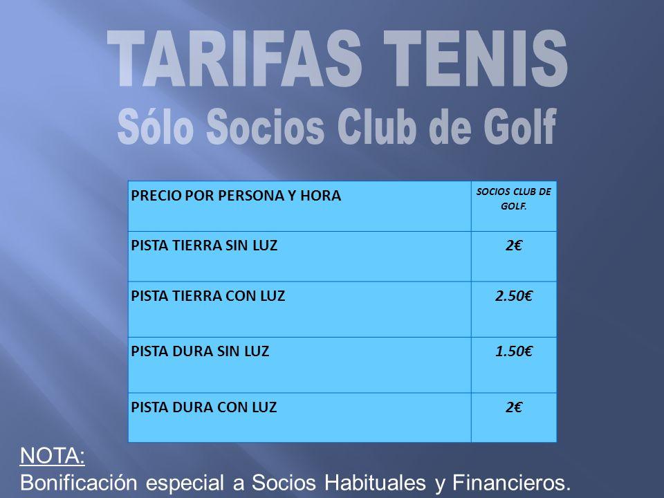 PRECIO POR PERSONA Y HORA SOCIOS CLUB DE GOLF.