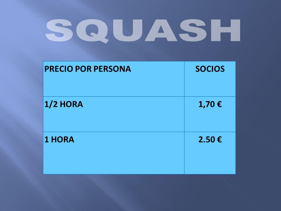 PRECIO POR PERSONASOCIOS 1/2 HORA1,70 1 HORA2.50