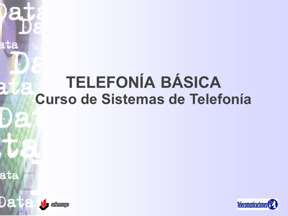 TELEFONÍA BÁSICA Curso de Sistemas de Telefonía