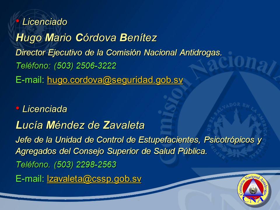 Licenciado Licenciado Hugo Mario Córdova Benítez Director Ejecutivo de la Comisión Nacional Antidrogas.