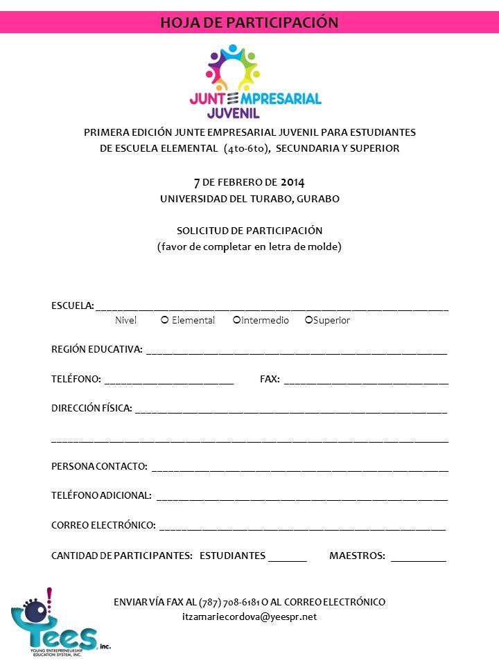 PRIMERA EDICIÓN JUNTE EMPRESARIAL JUVENIL PARA ESTUDIANTES DE ESCUELA ELEMENTAL (4to-6to), SECUNDARIA Y SUPERIOR 7 DE FEBRERO DE 2014 UNIVERSIDAD DEL