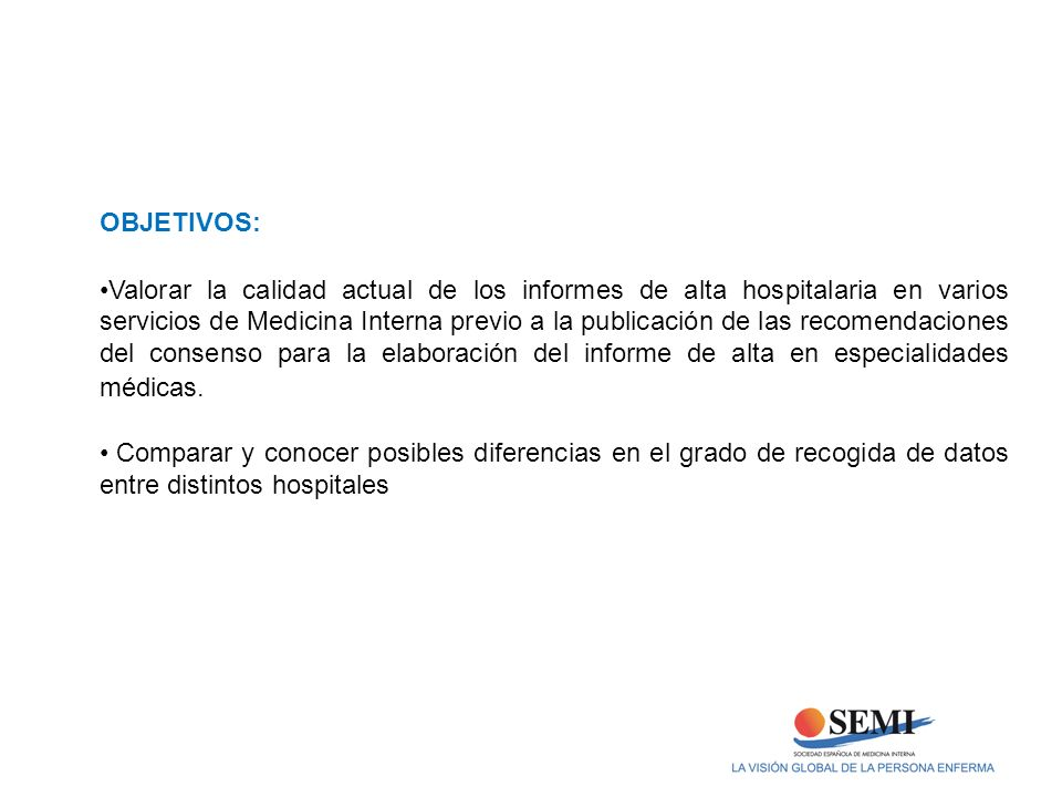 OBJETIVOS: Valorar la calidad actual de los informes de alta hospitalaria en varios servicios de Medicina Interna previo a la publicación de las recom