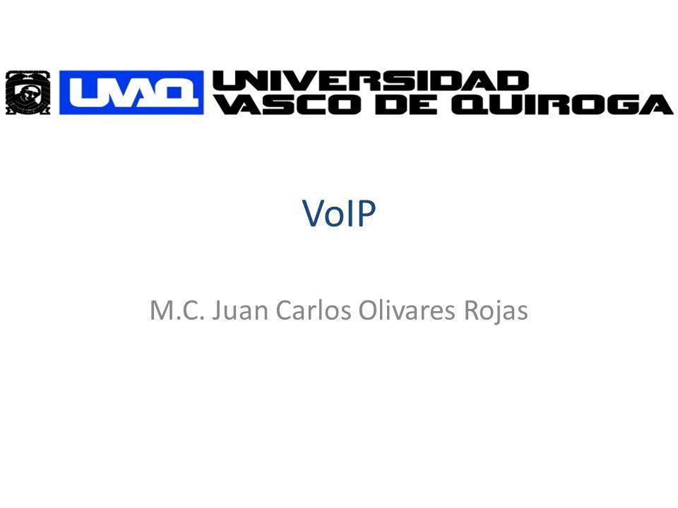 VoIP M.C. Juan Carlos Olivares Rojas