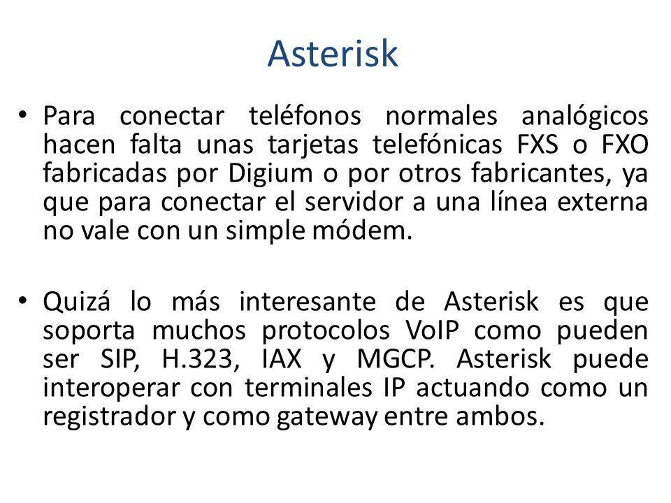 Asterisk Para conectar teléfonos normales analógicos hacen falta unas tarjetas telefónicas FXS o FXO fabricadas por Digium o por otros fabricantes, ya